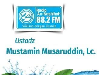 Ustadz Mustamin Musaruddin, Lc. 1 - Radio An-Nashihah
