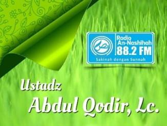 Ustadz Abdul Qodir, Lc. 1 - Radio An-Nashihah