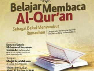 Daurah Ilmiyyah Islamiyyah Metode Ringkas Belajar Membaca Al-Qur`an sebagai Bekal Menyambut Ramadhan - Makassar